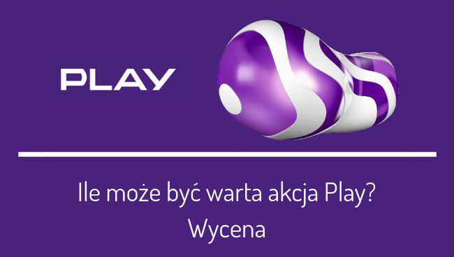 Wycena fundamentalna Play