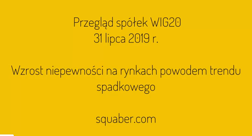 Przegląd spółek WIG20 – 31 lipca 2019 r.