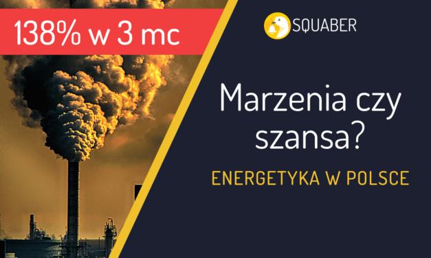 Najbardziej spekulacyjna branża w Polsce – Energetyka!