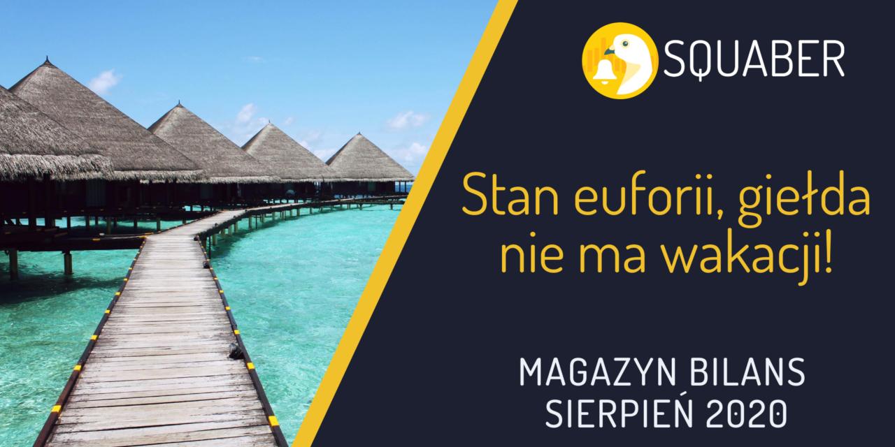 Stan euforii, giełda nie ma wakacji! – Magazyn Bilans