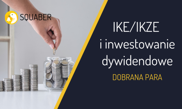 IKE/IKZE i inwestowanie dywidendowe – dobrana para