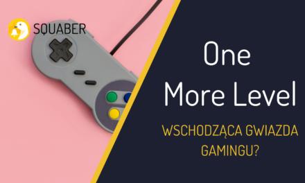 One More Level – wschodząca gwiazda gamingu?