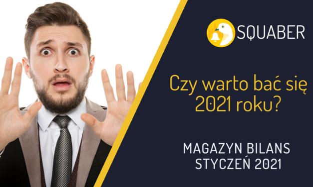 Czy warto bać się 2021 roku? Specjalne Wydanie Magazynu Bilans!
