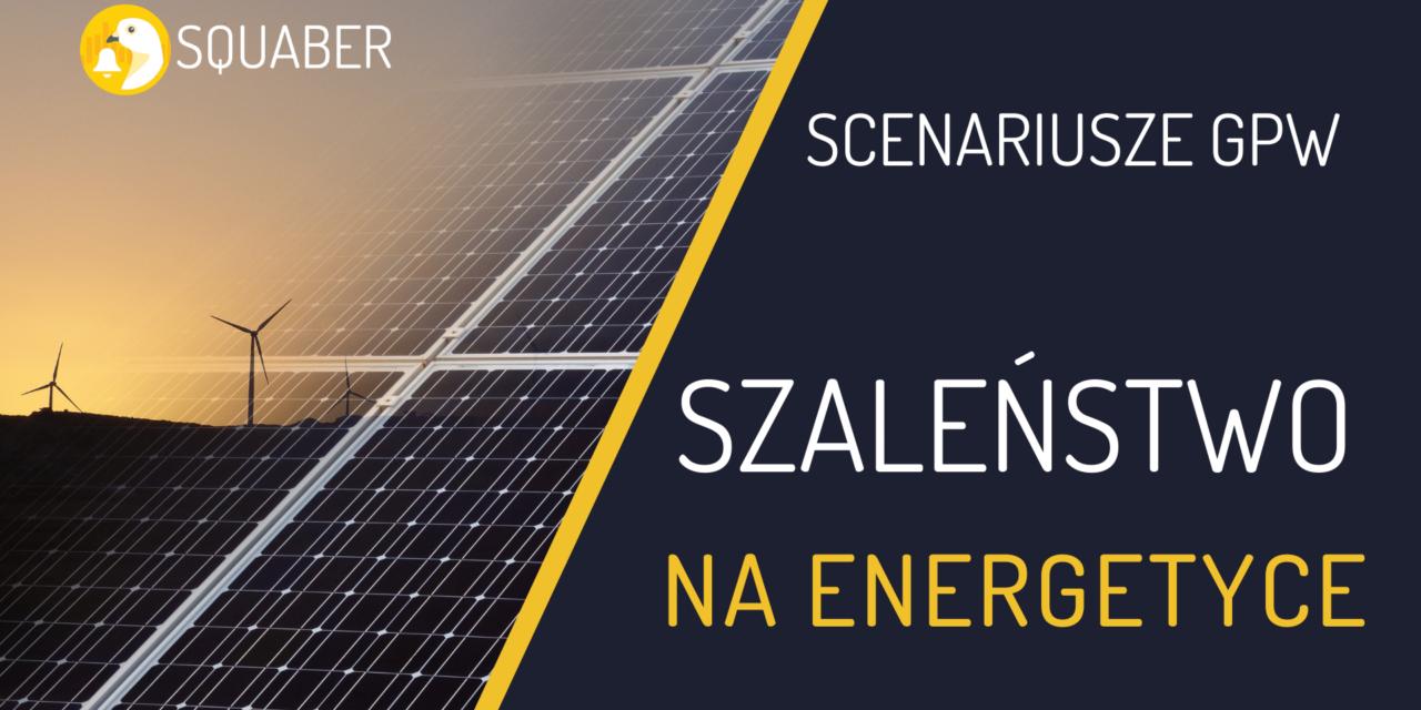 WIG20 szaleje – energetyka rośnie w siłę