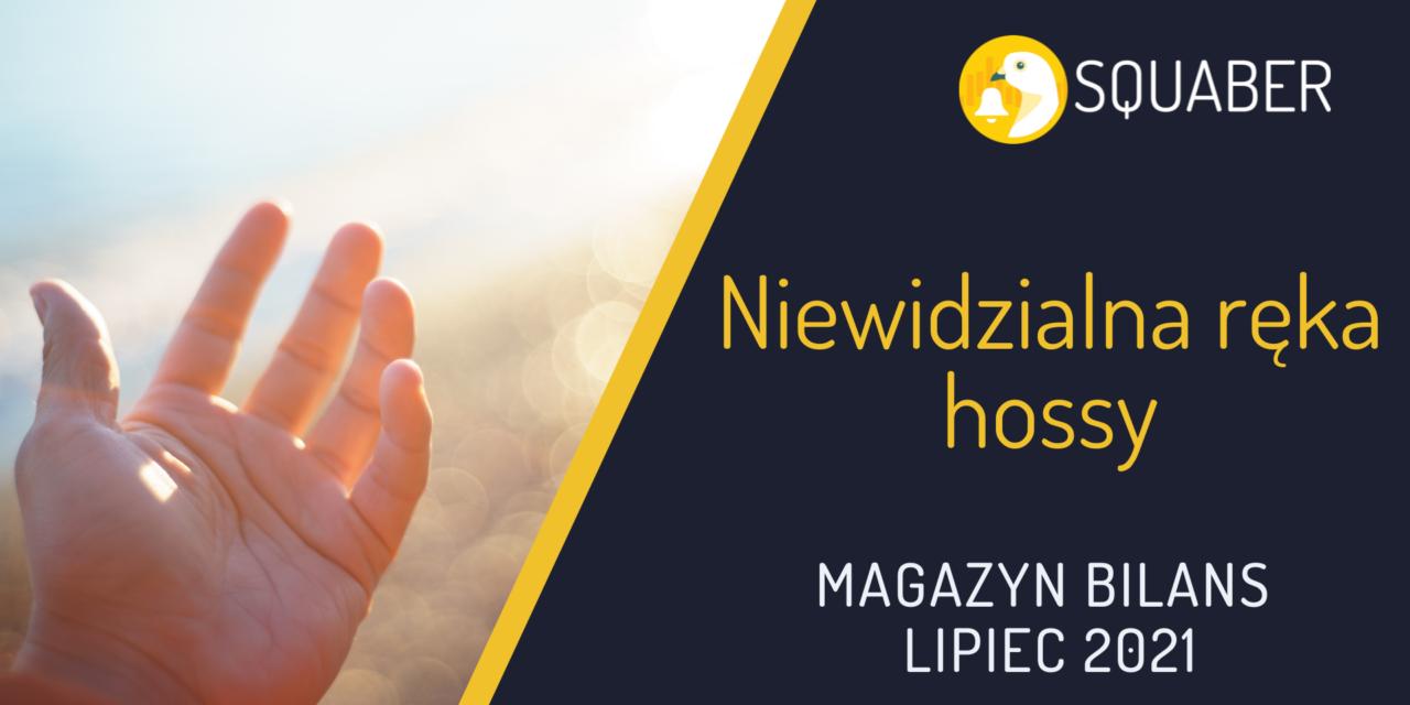 Niewidzialna ręka hossy | Magazyn Bilans – lipiec 2021