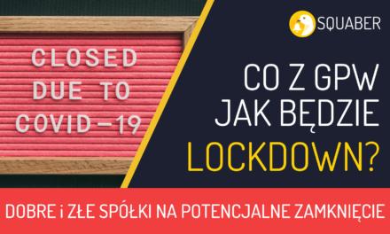 Grożą lockdownem – dobre i złe spółki na ten czas