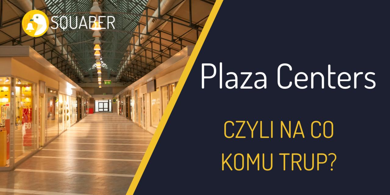 Plaza Centers, czyli na co komu trup?