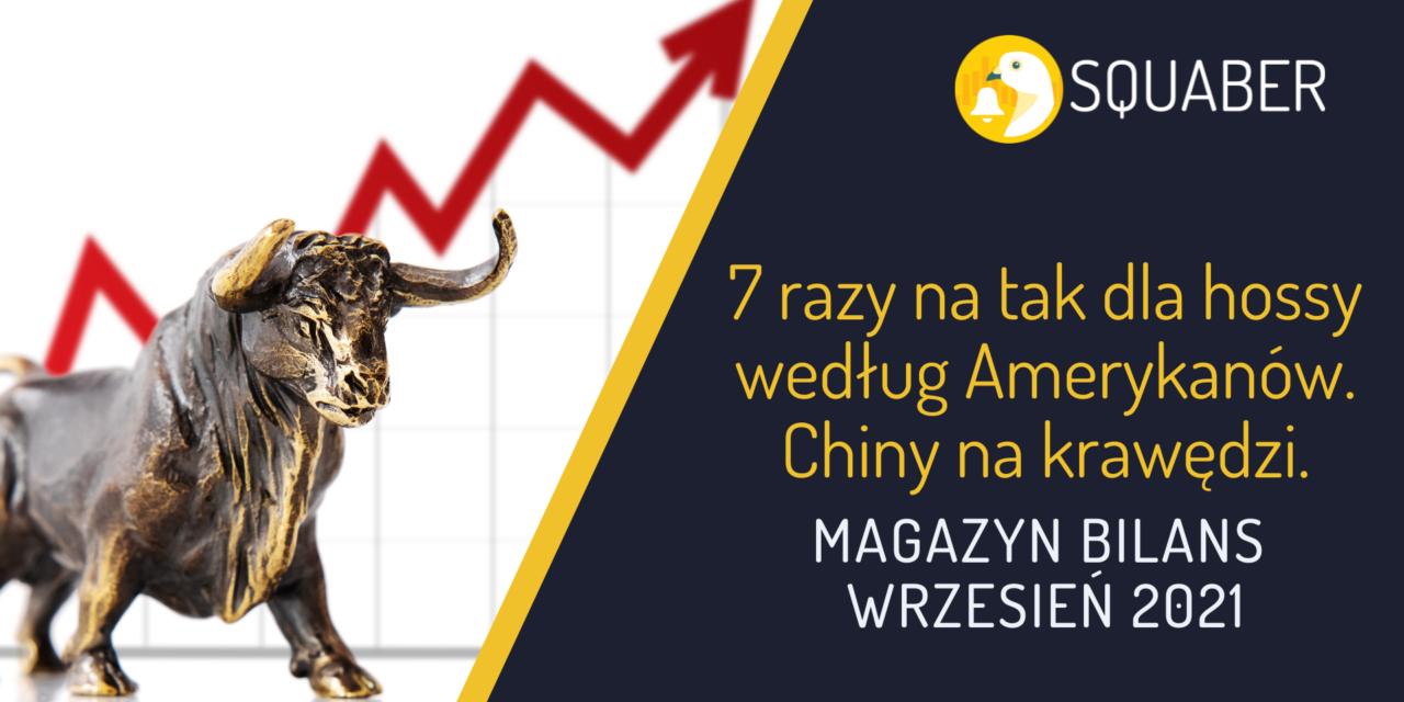 7 razy na tak dla hossy według amerykanów. Chiny na krawędzi   Magazyn Bilans – wrzesień 2021